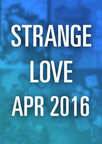 Strange Love April 2016